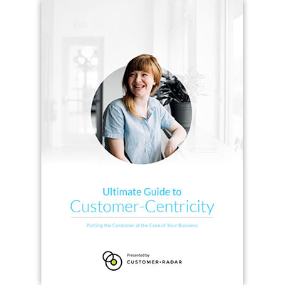 Ultimate Guide to Customer Centricity