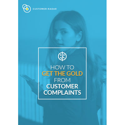 How to get the GOLD out of customer complaints